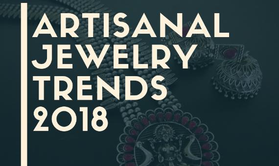 Artisanal Jewelry Trends - 2018